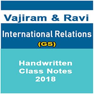 Vajiram & Ravi International Relations(GS) Handwritten Class Notes