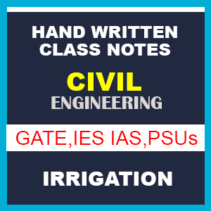 Civil Engineering- Irrigation - IES/GATE/PSUs - Class Notes