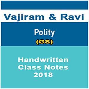 Vajiram & Ravi Polity (GS) Handwritten Class Notes – 2018