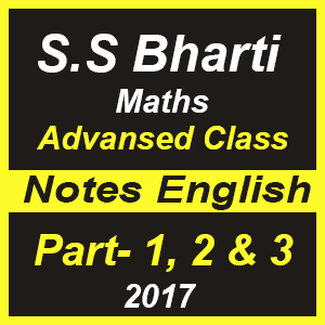 S S Bharti Maths Advanced Class Notes Part- 1, 2 & 3 - 2017 (SSC NOTES)