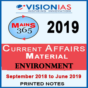 VISION IAS Mains365 (September 2018- June 2019) Environment